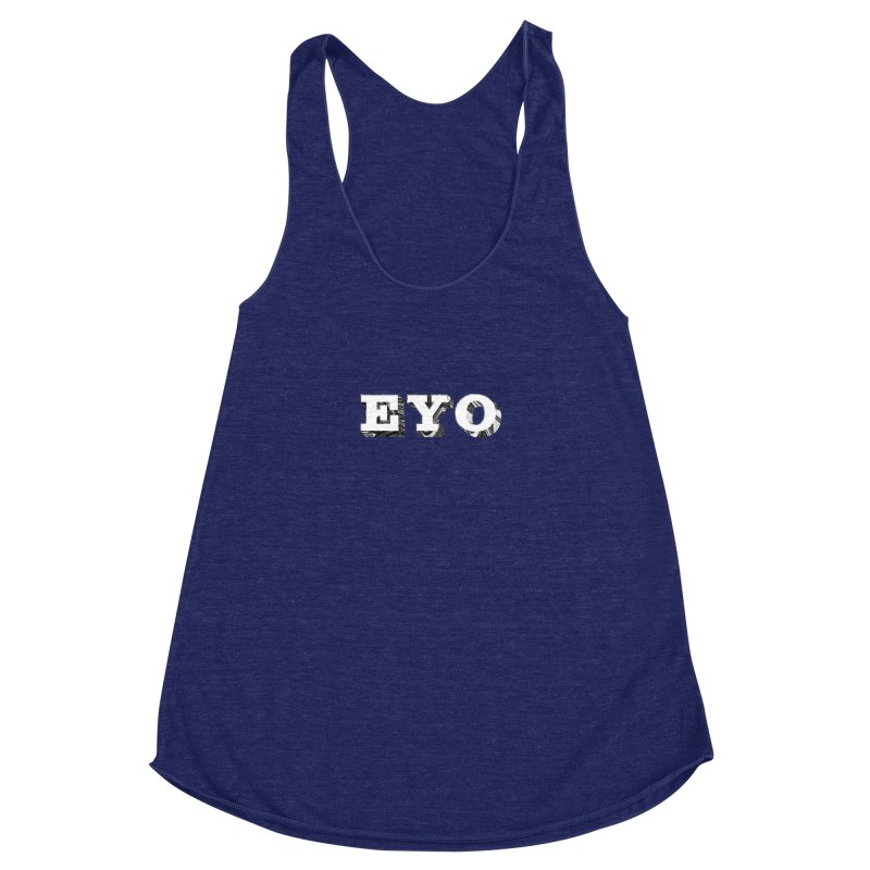 "EYO (WHITE TEXT) (Pronunciation ""A-O"") Women's Racerback Triblend Tank by malsarthegreat's Artist Shop"