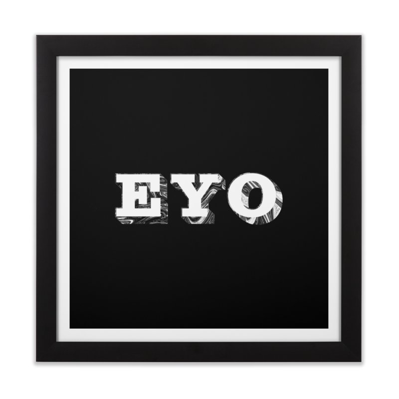 "EYO (WHITE TEXT) (Pronunciation ""A-O"") Home Framed Fine Art Print by malsarthegreat's Artist Shop"