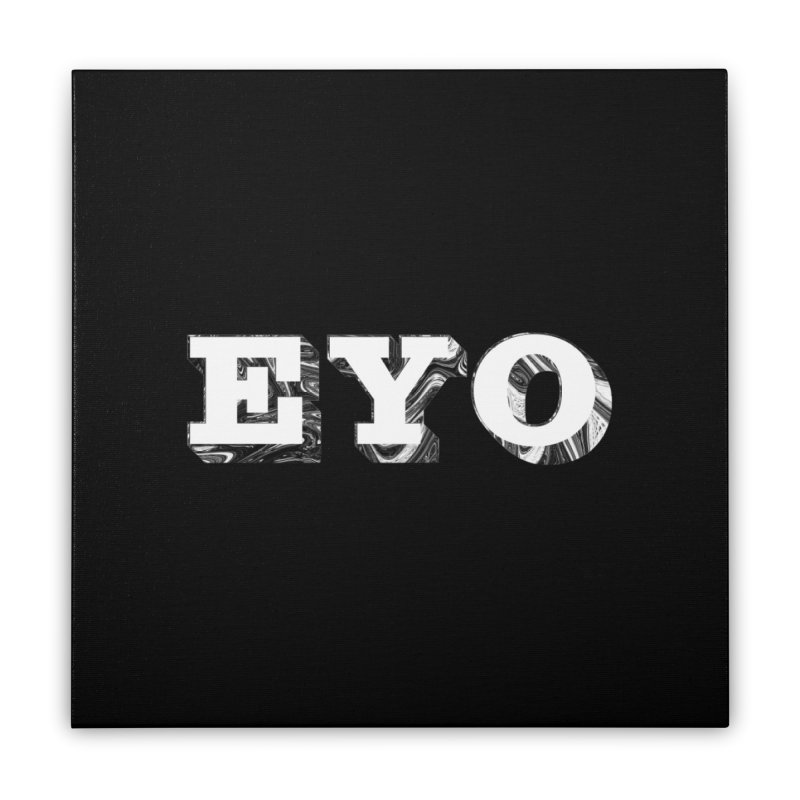 "EYO (WHITE TEXT) (Pronunciation ""A-O"") Home Stretched Canvas by malsarthegreat's Artist Shop"
