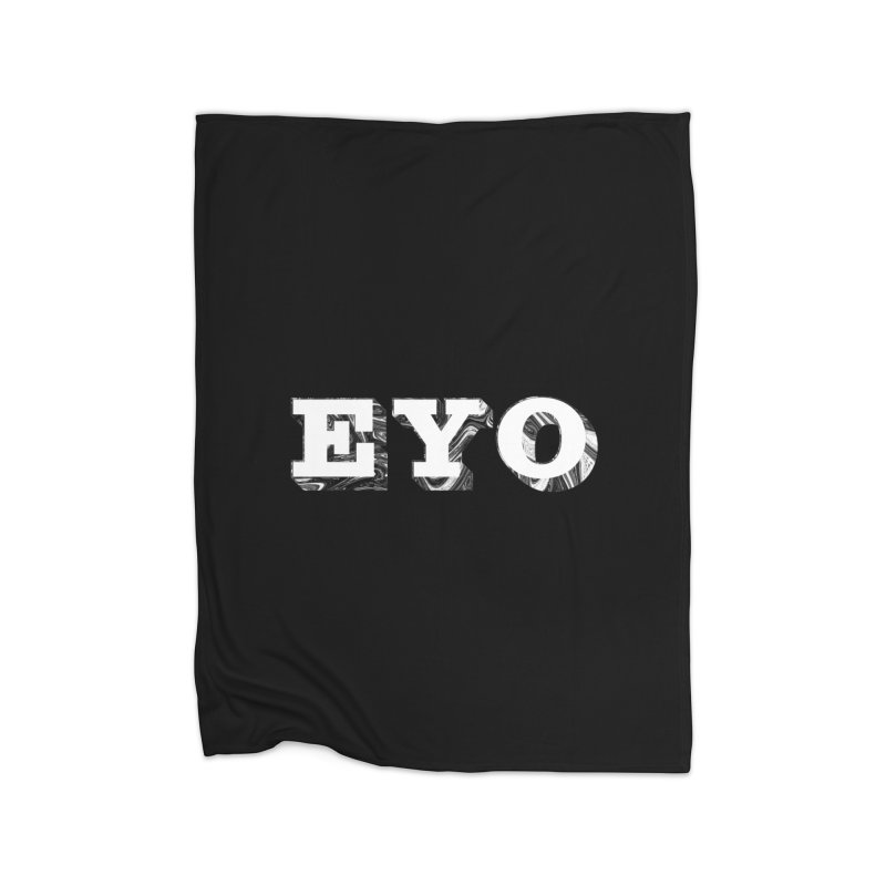 "EYO (WHITE TEXT) (Pronunciation ""A-O"") Home Blanket by malsarthegreat's Artist Shop"
