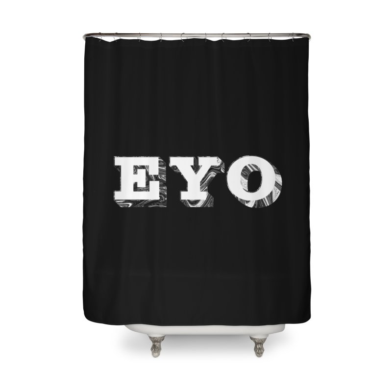 "EYO (WHITE TEXT) (Pronunciation ""A-O"") Home Shower Curtain by malsarthegreat's Artist Shop"