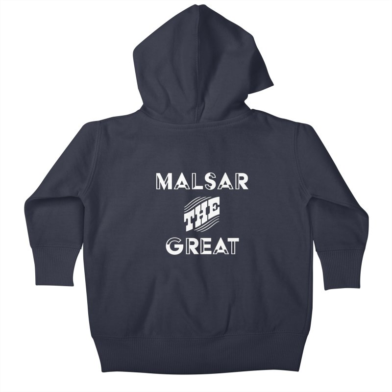 Malsar The Great Logo Kids Baby Zip-Up Hoody by malsarthegreat's Artist Shop