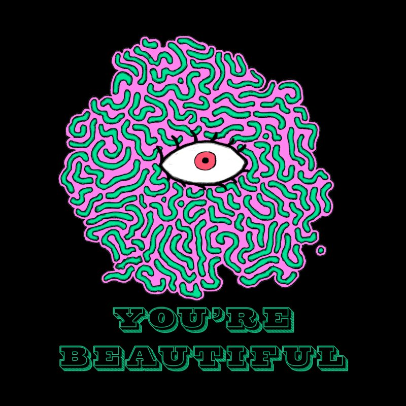 You're Beautiful (Black Only Design) Men's Triblend T-shirt by malsarthegreat's Artist Shop