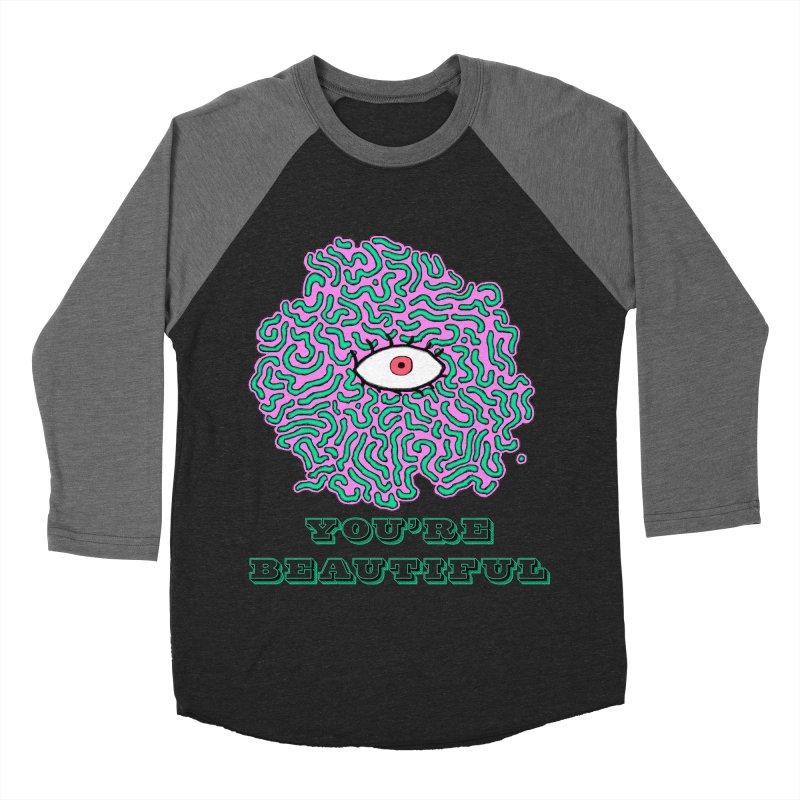 You're Beautiful (Black Only Design) Women's Baseball Triblend T-Shirt by malsarthegreat's Artist Shop