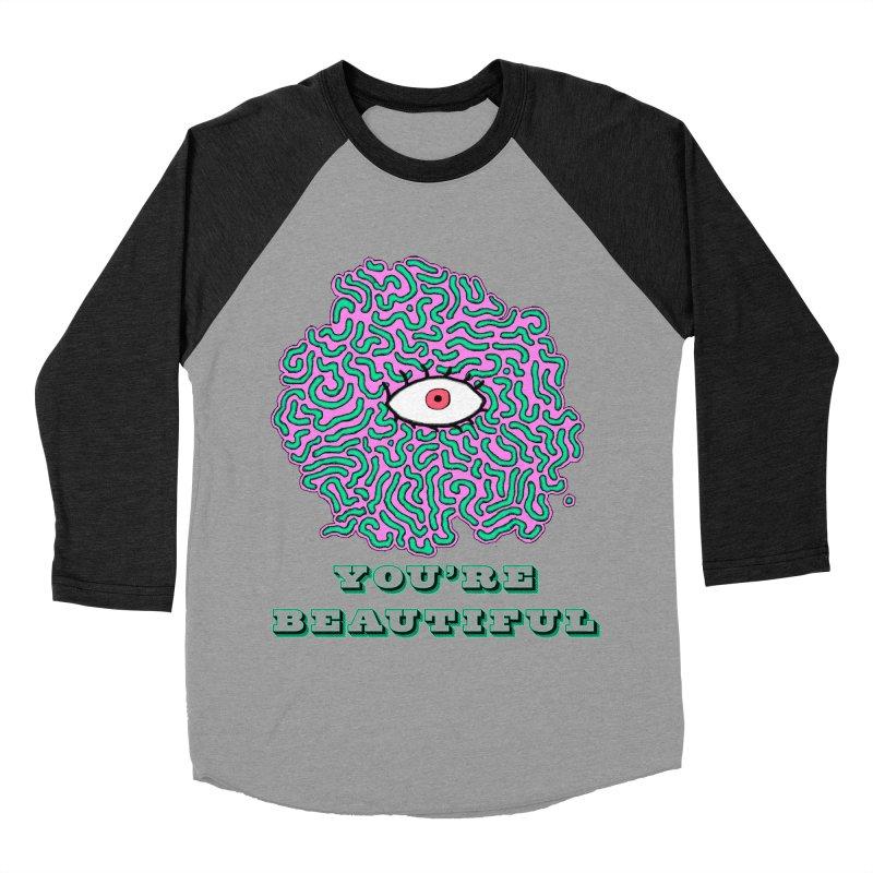 You're Beautiful (Black Only Design) Men's Baseball Triblend T-Shirt by malsarthegreat's Artist Shop