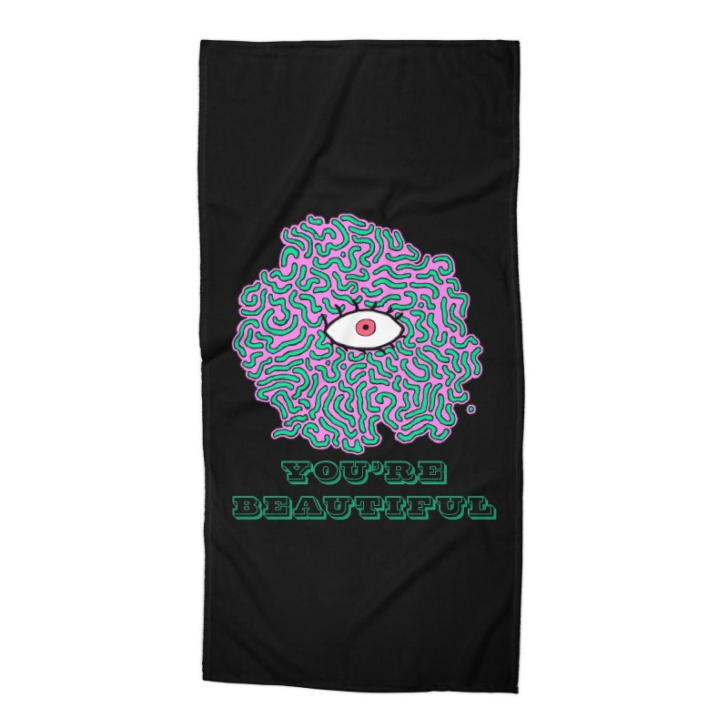 You're Beautiful (Black Only Design) Accessories Beach Towel by malsarthegreat's Artist Shop