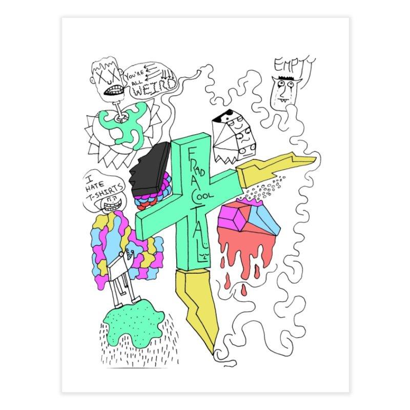 YOUR NEW FAVOIRTE SHIRT Home Fine Art Print by maltzmania's Artist Shop