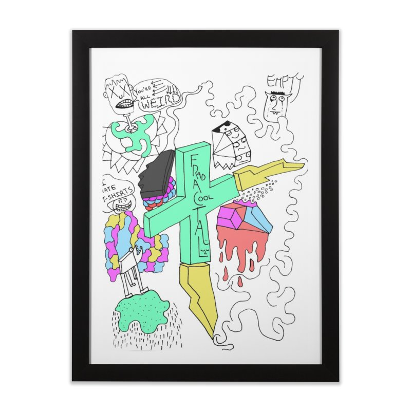 YOUR NEW FAVOIRTE SHIRT Home Framed Fine Art Print by maltzmania's Artist Shop