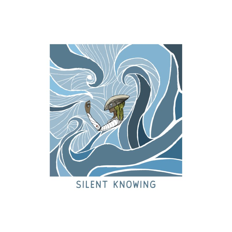 Silent Knowing Women's T-Shirt by Manaburn's Shop