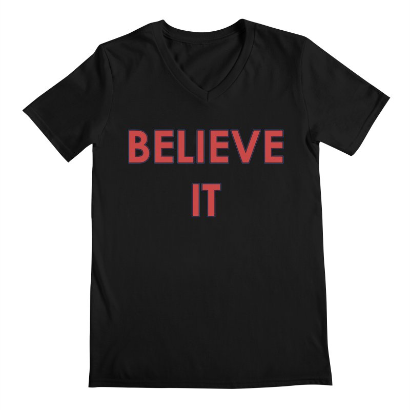 Believe It Men's V-Neck by mandoexclamationpoint's Artist Shop