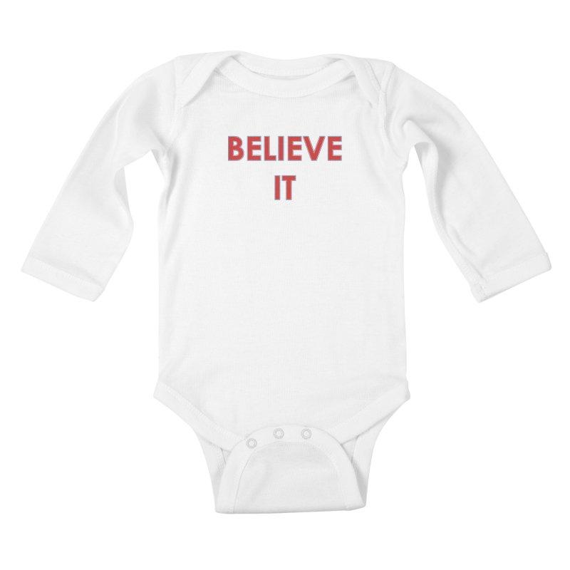Believe It Kids Baby Longsleeve Bodysuit by mandoexclamationpoint's Artist Shop