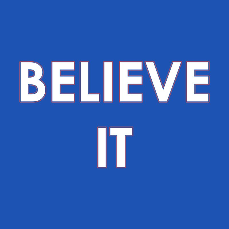 Believe It None  by mandoexclamationpoint's Artist Shop