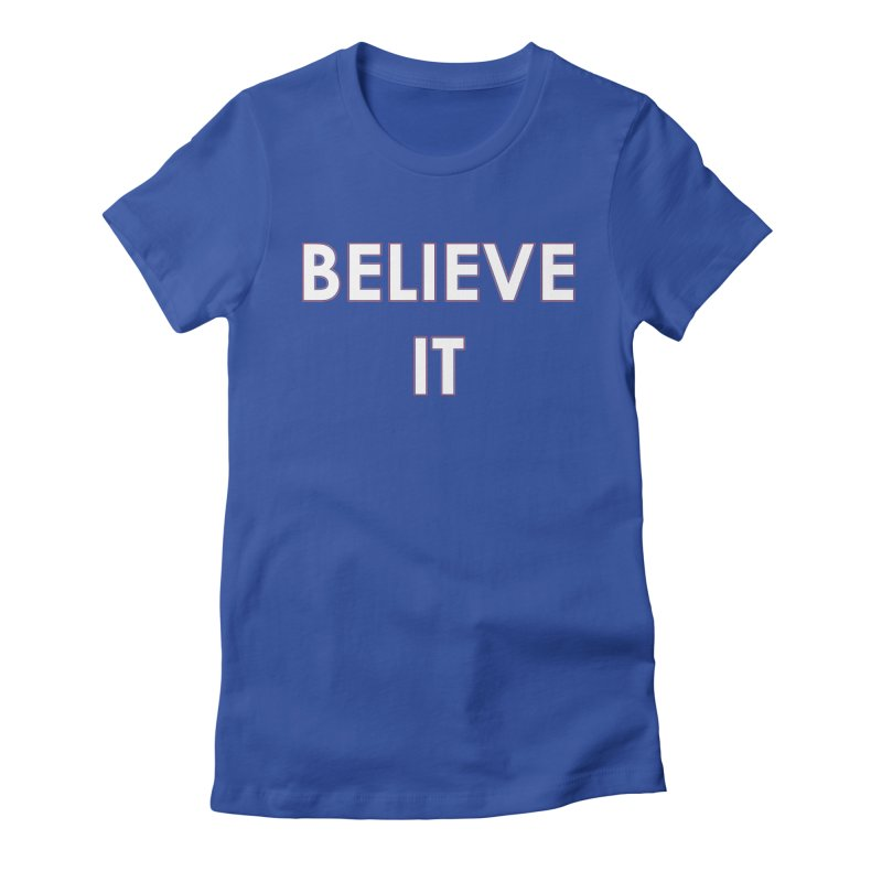 Believe It Women's Fitted T-Shirt by mandoexclamationpoint's Artist Shop