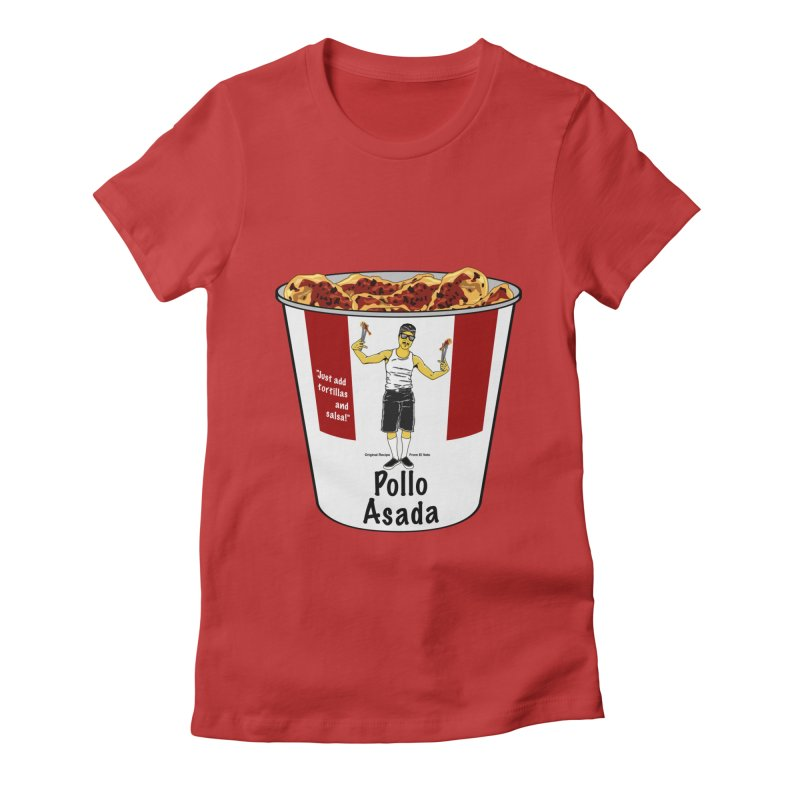 Pollo Asada Women's Fitted T-Shirt by Armando Padilla Artist Shop