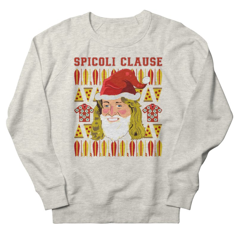 Spicoli Clause Women's French Terry Sweatshirt by Armando Padilla Artist Shop
