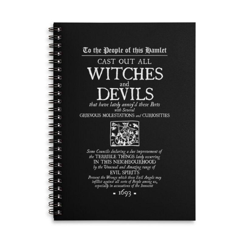Cast out all Witches and Devils Accessories Lined Spiral Notebook by Mandragora Magika