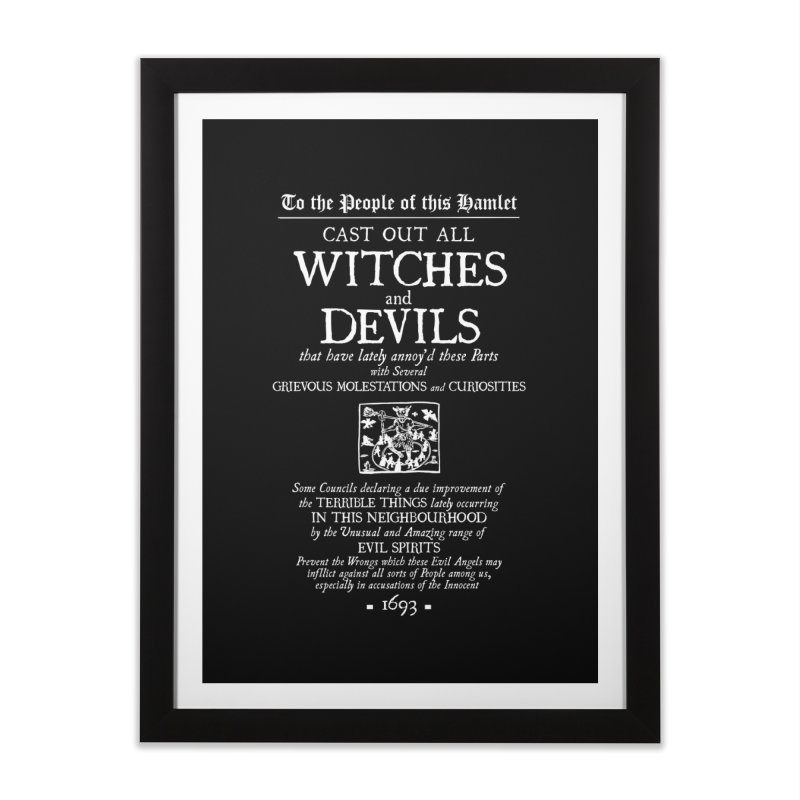 Cast out all Witches and Devils Home Framed Fine Art Print by Mandragora Magika