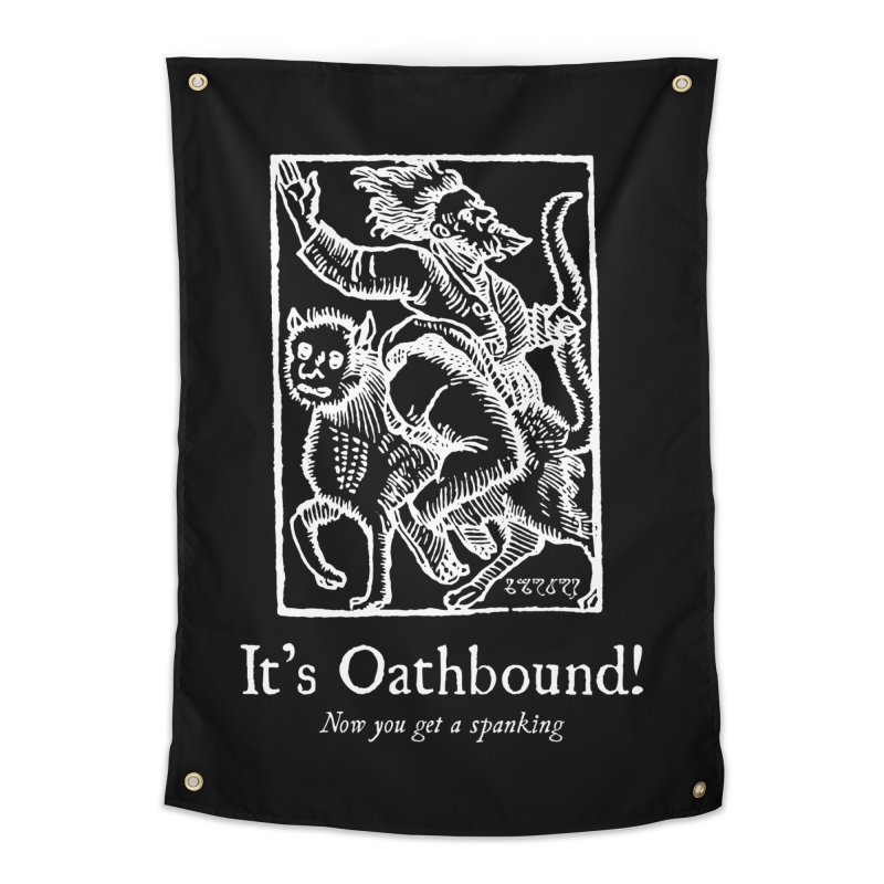 It's Oathbound! Now you get a Spanking! Home Tapestry by Mandragora Magika