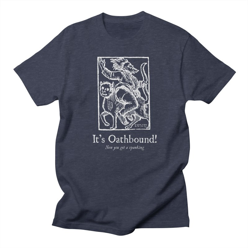 It's Oathbound! Now you get a Spanking! Men's Regular T-Shirt by Mandragora Magika