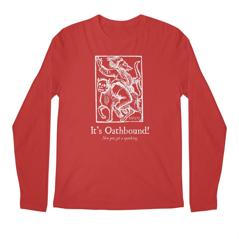 It's Oathbound! Now you get a Spanking! Men's Regular Longsleeve T-Shirt by Mandragora Magika