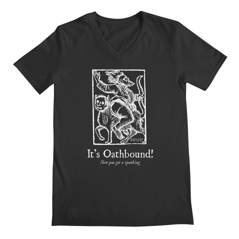 It's Oathbound! Now you get a Spanking! Men's Regular V-Neck by Mandragora Magika