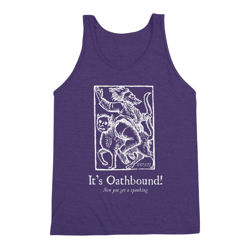 It's Oathbound! Now you get a Spanking! Men's Tank by Mandragora Magika