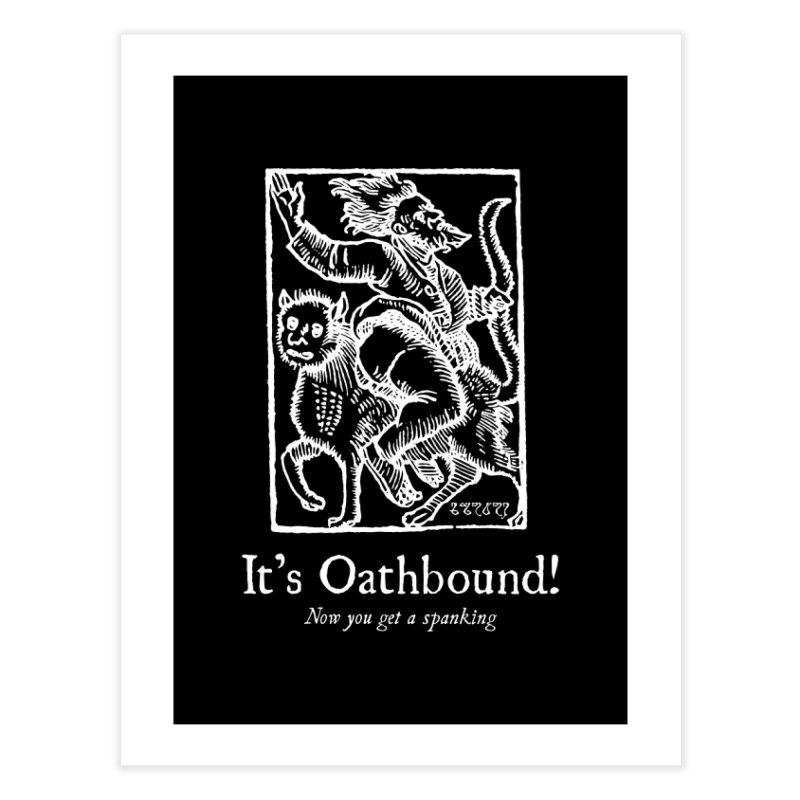 It's Oathbound! Now you get a Spanking! Home Fine Art Print by Mandragora Magika