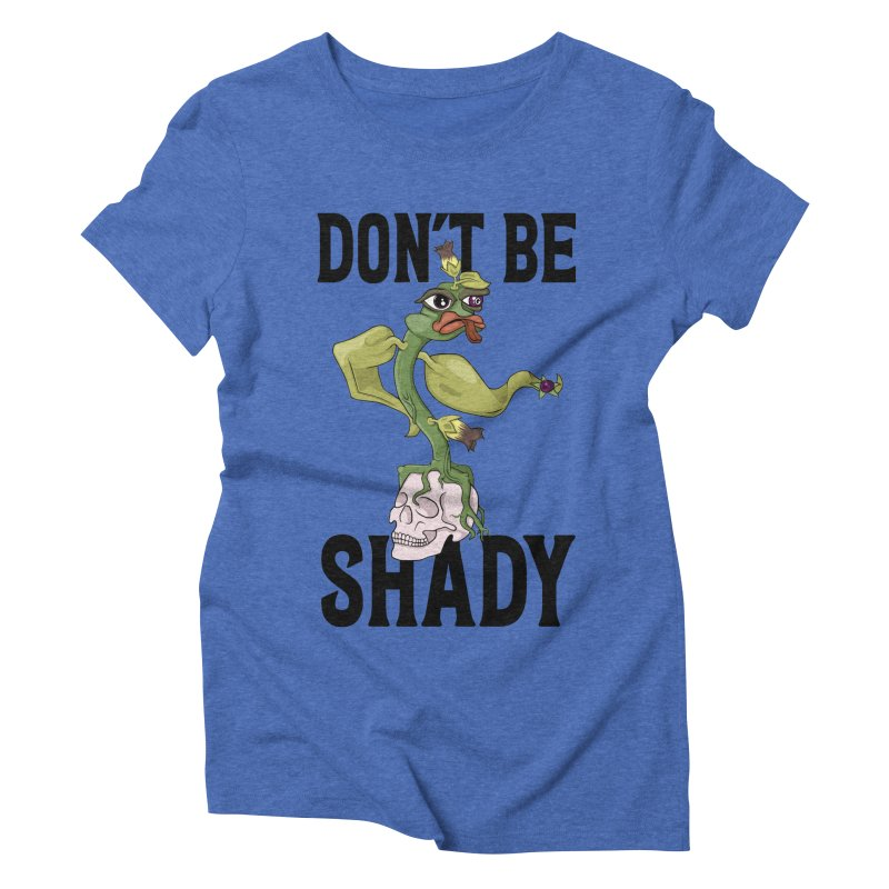 Don't Be Shady - Deadly Nightshade Women's Triblend T-Shirt by Mandragora Magika