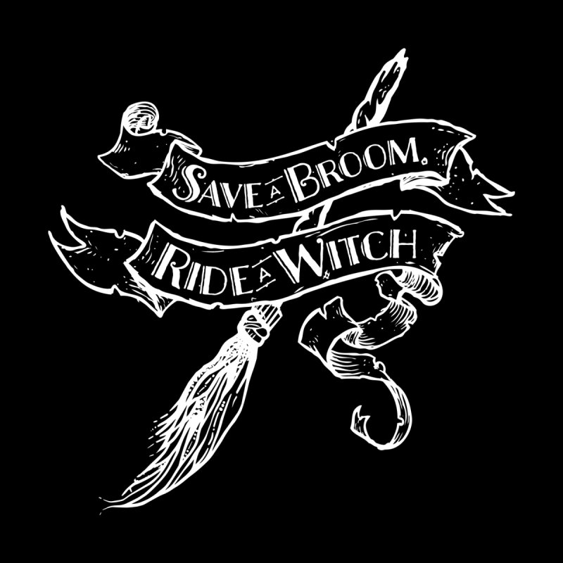 Save A Broom, Ride A Witch Women's T-Shirt by Mandragora Magika