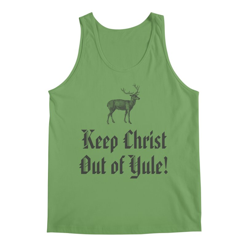 Keep Christ Out of Yule! Men's Tank by Mandragora Magika