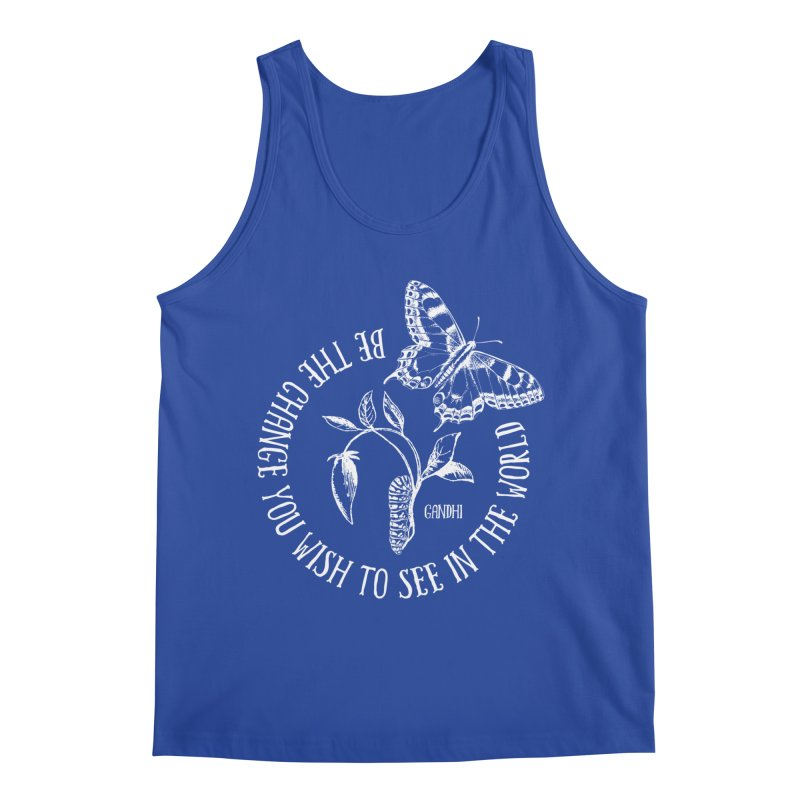 Be The Change You Wish To See In The World Men's Tank by Mandragora Magika