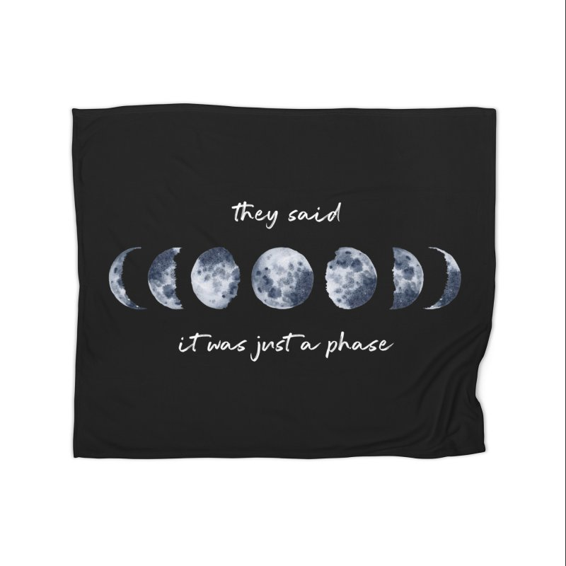 Just a Phase Home Blanket by Mandragora Magika