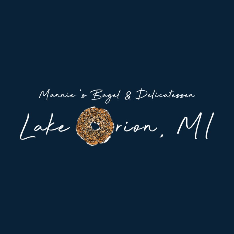 LAKE ORION is EVERYTHING Women's T-Shirt by Mannie's Bagel & Delicatessen Merch Shop