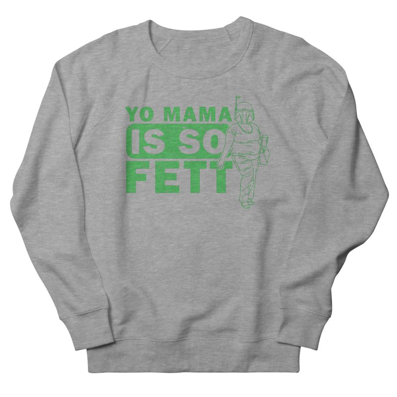 So Fett Men's Sweatshirt by manospd's Artist Shop