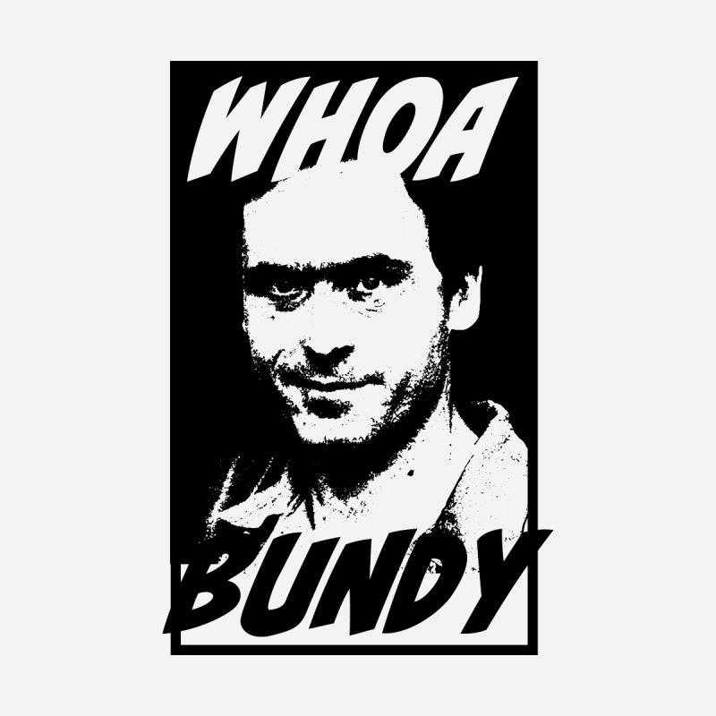 Whoa Bundy by Mansemat & Moloch