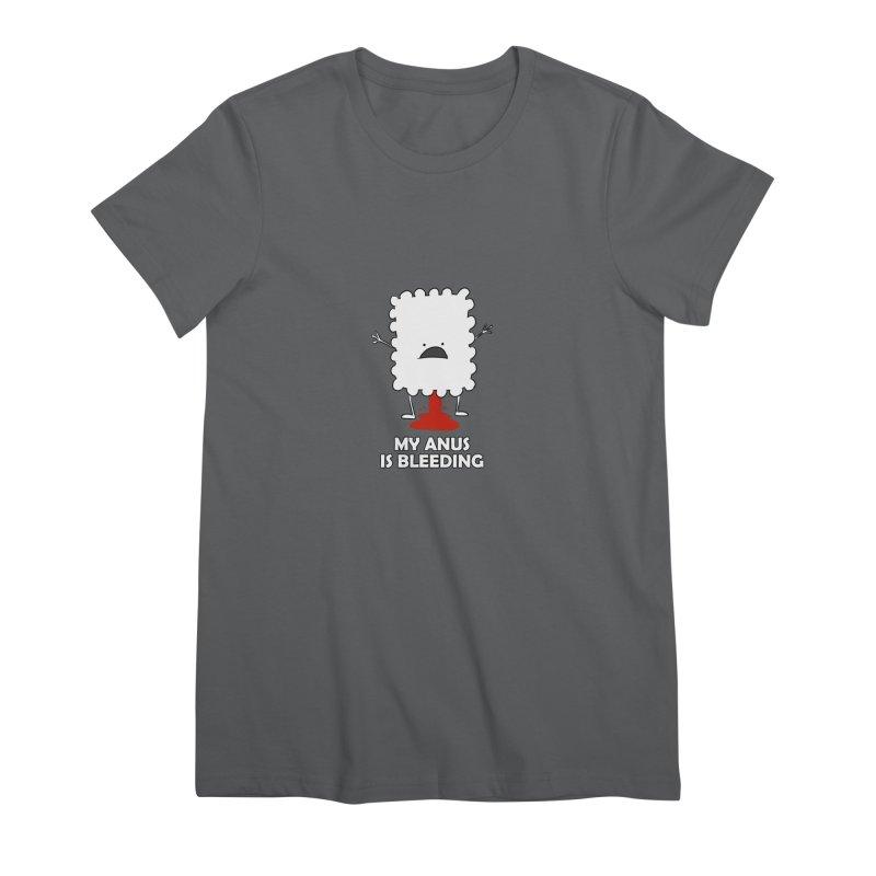 My anus is bleeding Women's T-Shirt by Mansemat & Moloch