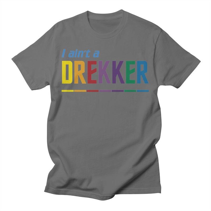 I ain't a Drekker Men's T-Shirt by Mansemat & Moloch