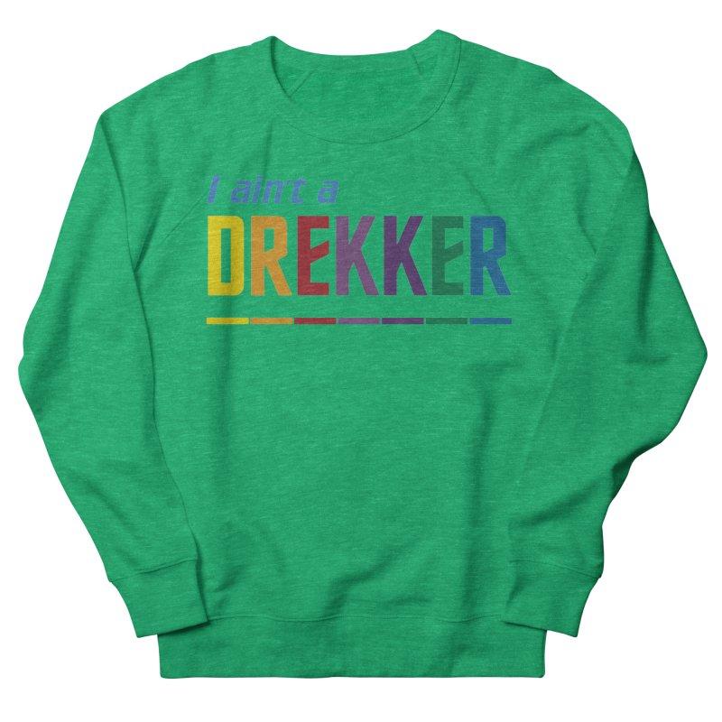 I ain't a Drekker Women's Sweatshirt by Mansemat & Moloch