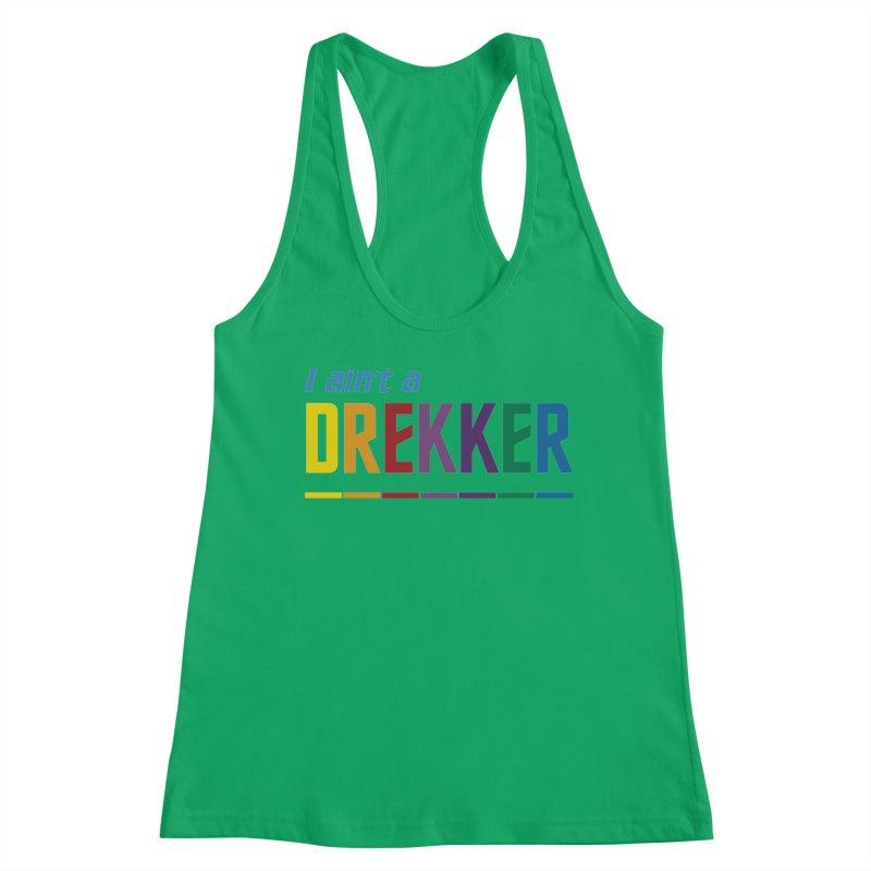 I ain't a Drekker Women's Tank by Mansemat & Moloch