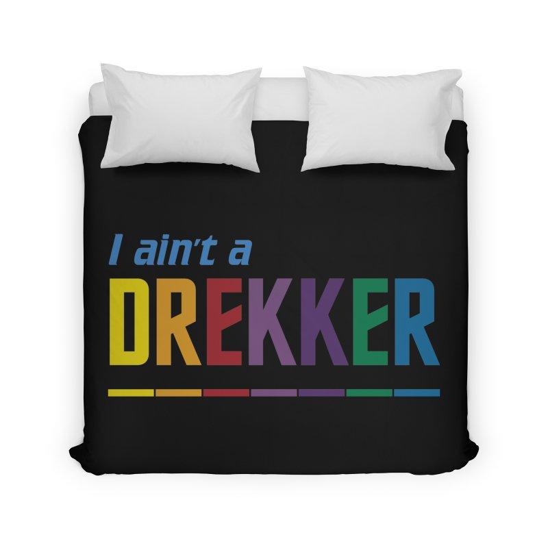 I ain't a Drekker Home Duvet by Mansemat & Moloch
