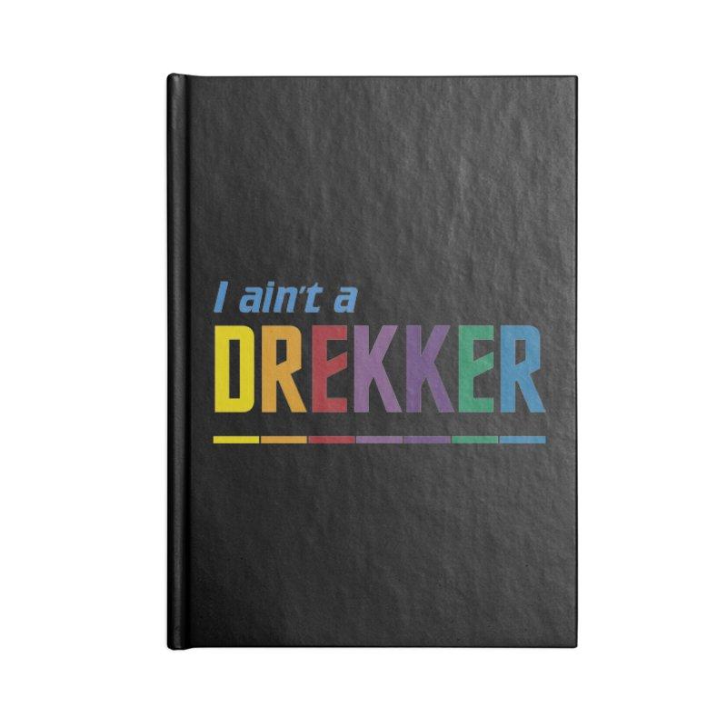 I ain't a Drekker Accessories Notebook by Mansemat & Moloch