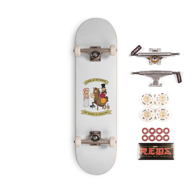 Look at my horse Accessories Skateboard by Mansemat & Moloch