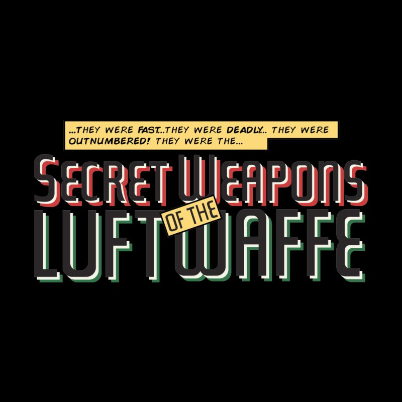 Secret Weapons of the Luftwaffe Men's T-Shirt by Mansemat & Moloch