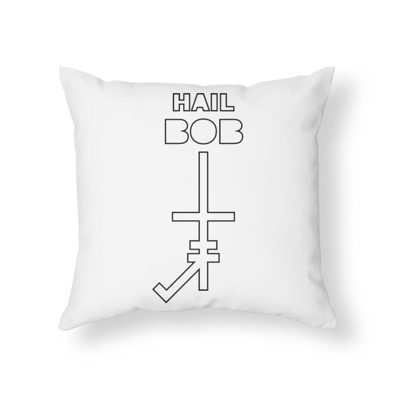 Hail BOB Home Throw Pillow by Mansemat & Moloch