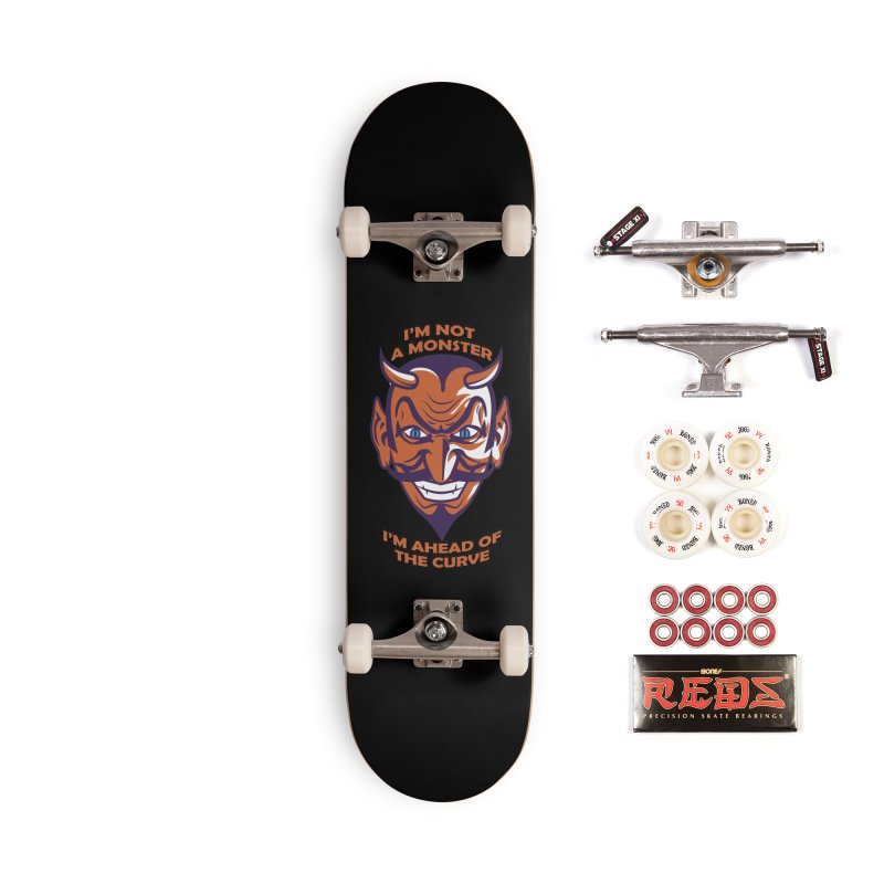 Not a monster Accessories Skateboard by Mansemat & Moloch