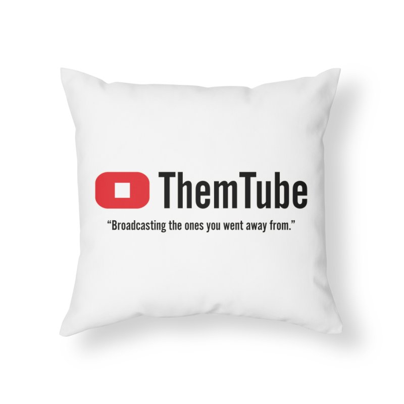 Themtube Home Throw Pillow by Mansemat & Moloch