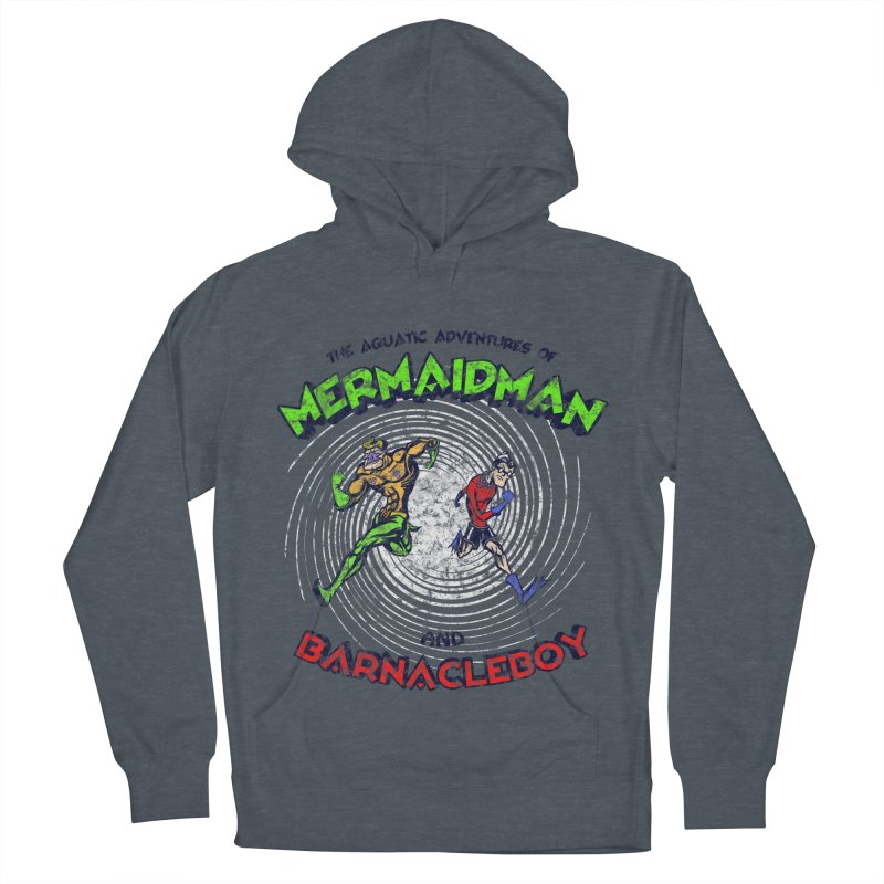 The aquatic adventures of mermaidman and barnacleboy Men's French Terry Pullover Hoody by Mantichore Design
