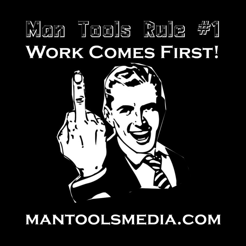 Work Comes First! Women's T-Shirt by Man Tools Merch