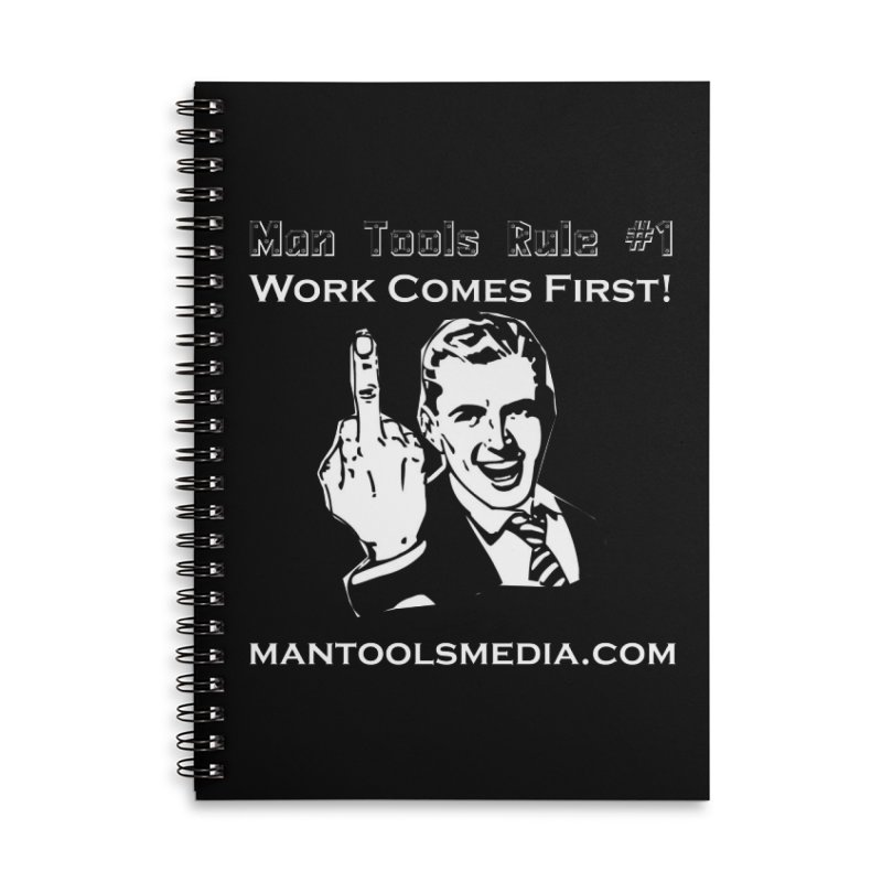 Work Comes First! Accessories Lined Spiral Notebook by Man Tools Merch