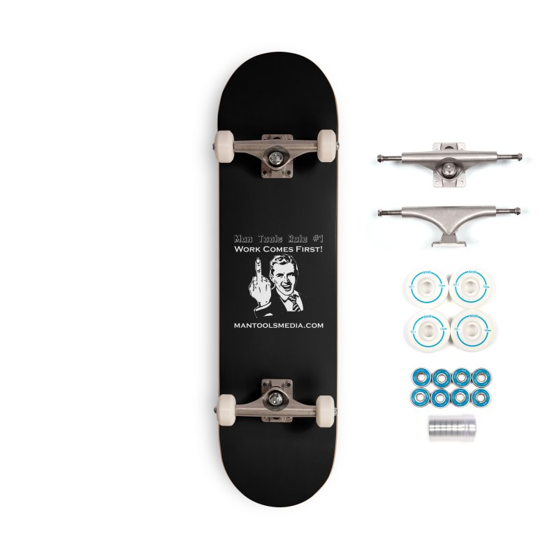 Work Comes First! Accessories Complete - Basic Skateboard by Man Tools Merch